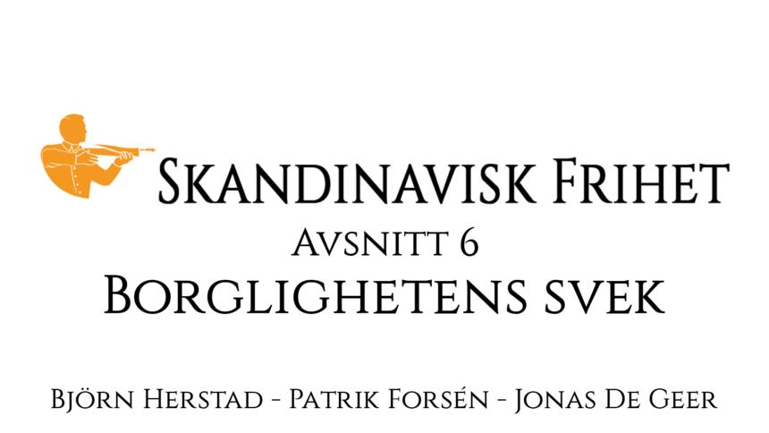 Skandinavisk frihet #6 – Borglighetens svek